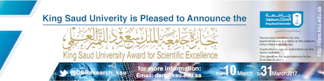 King Saud University Award for Scientific Excellence - King Saud University Scientific Excellence Prize...